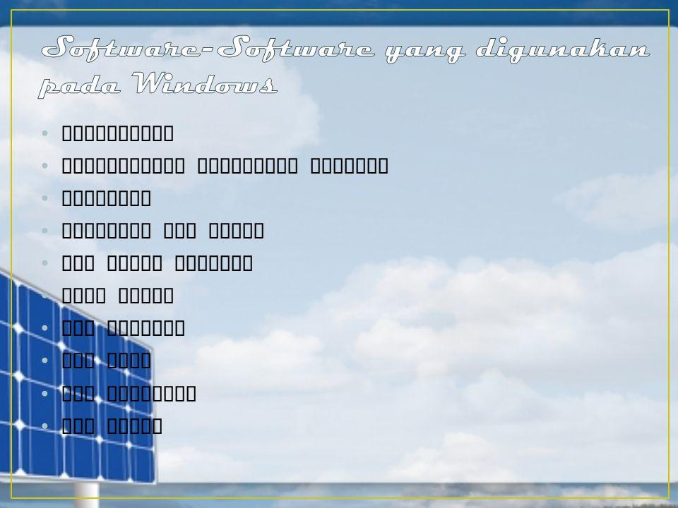 Software-Software yang digunakan pada Windows