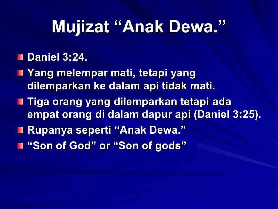 Mujizat Anak Dewa. Daniel 3:24.
