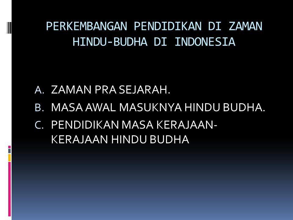 PERKEMBANGAN PENDIDIKAN DI ZAMAN HINDU-BUDHA DI INDONESIA