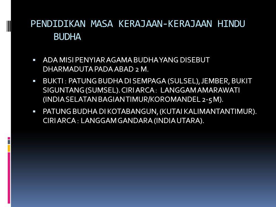PENDIDIKAN MASA KERAJAAN-KERAJAAN HINDU BUDHA