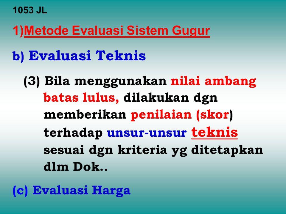 Metode Evaluasi Sistem Gugur b) Evaluasi Teknis