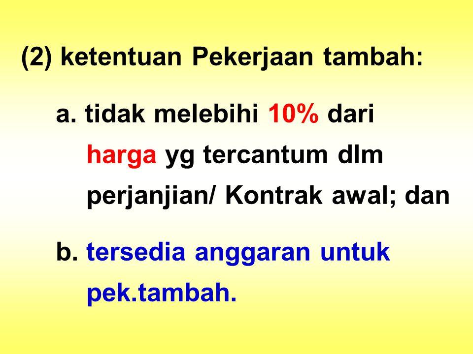 (2) ketentuan Pekerjaan tambah: