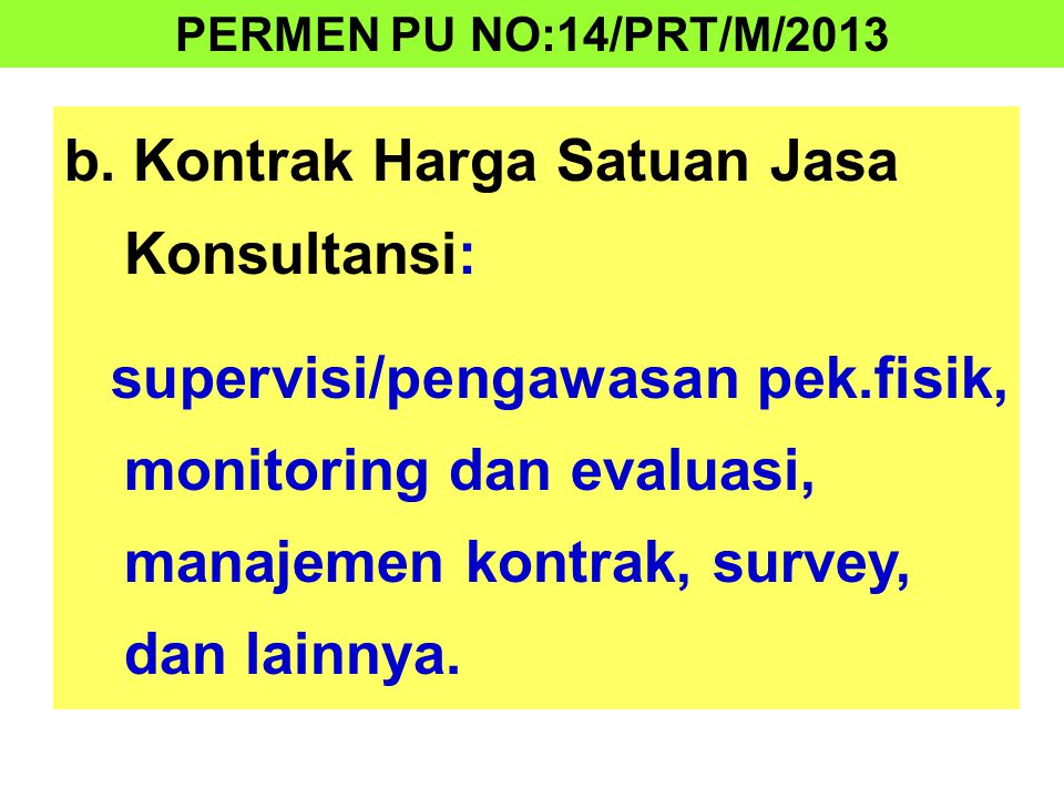 b. Kontrak Harga Satuan Jasa Konsultansi: