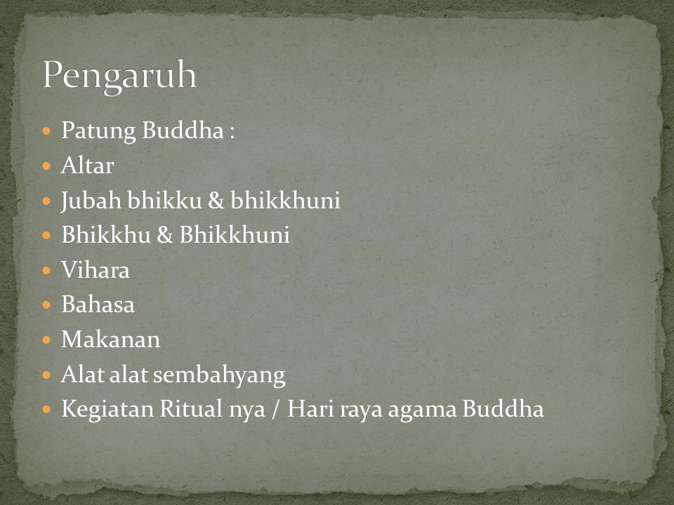 Pengaruh Patung Buddha : Altar Jubah bhikku & bhikkhuni