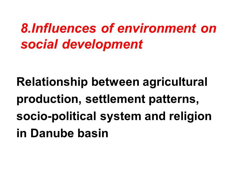 8.Influences of environment on social development