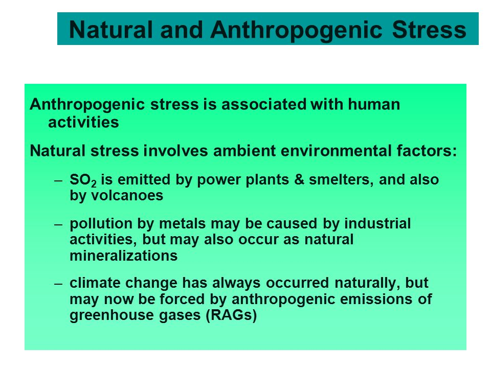 Natural and Anthropogenic Stress
