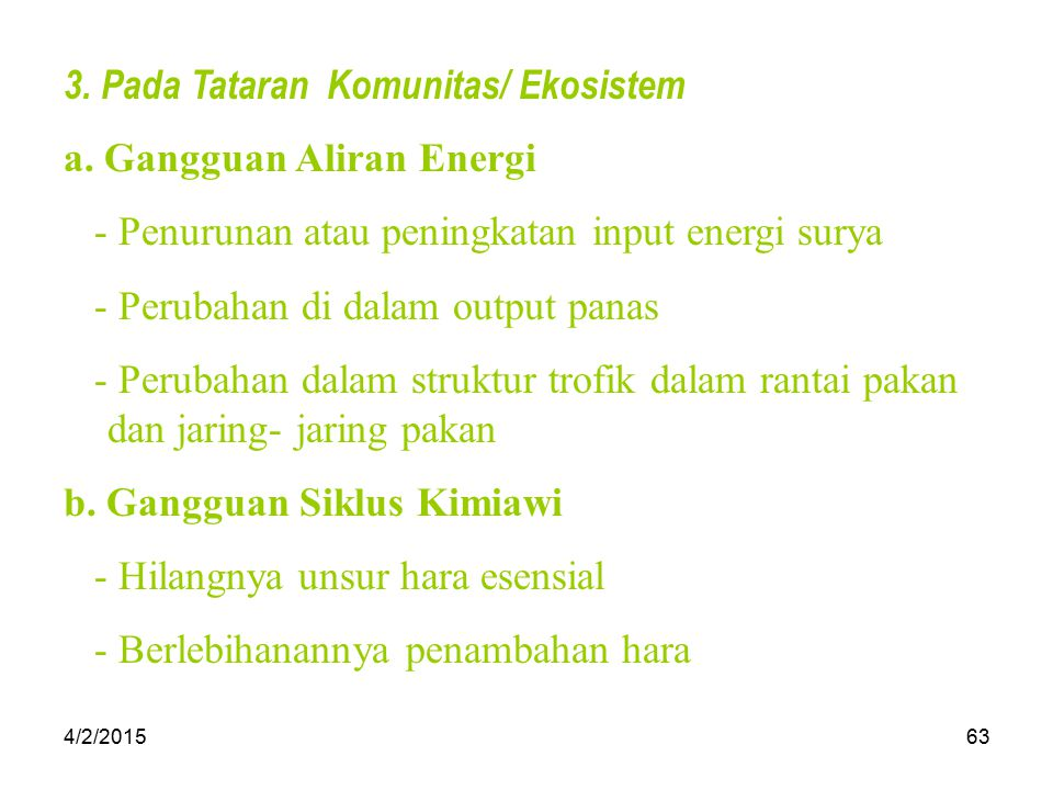 3. Pada Tataran Komunitas/ Ekosistem a. Gangguan Aliran Energi