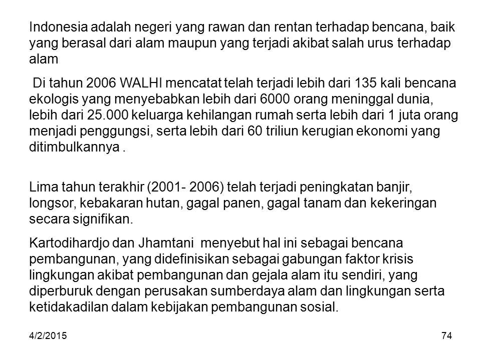 Indonesia adalah negeri yang rawan dan rentan terhadap bencana, baik yang berasal dari alam maupun yang terjadi akibat salah urus terhadap alam
