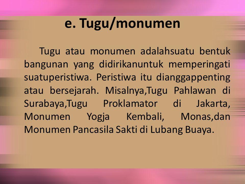 e. Tugu/monumen