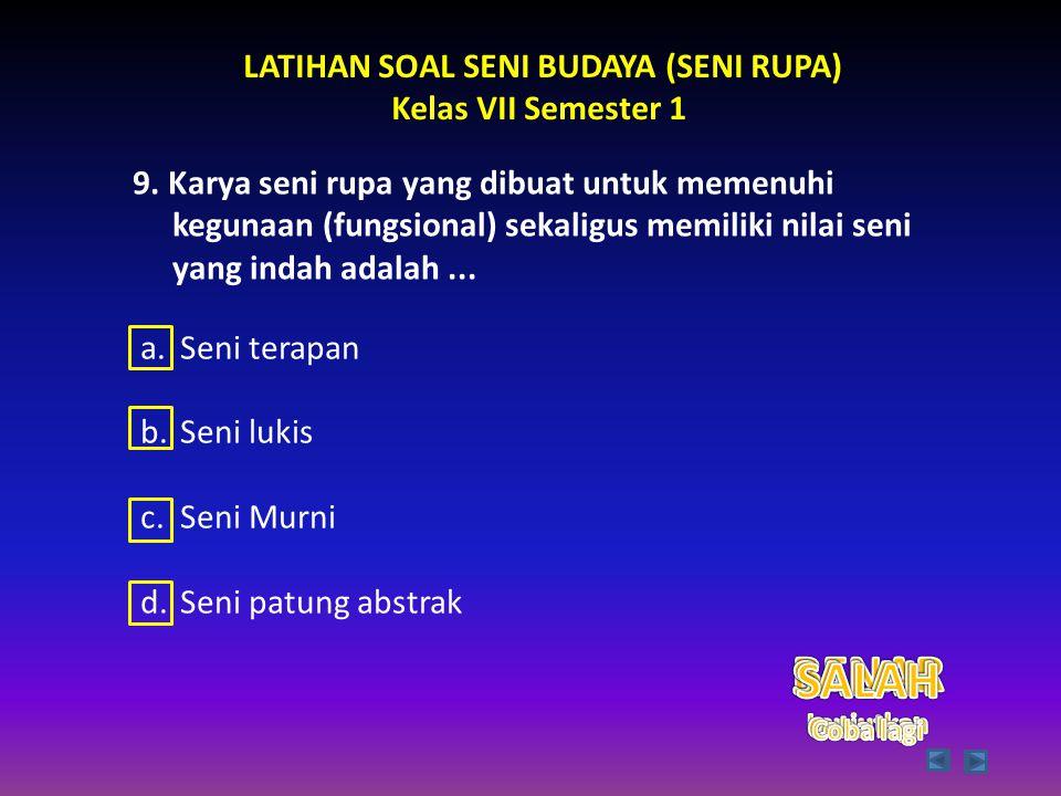 LATIHAN SOAL SENI BUDAYA (SENI RUPA)