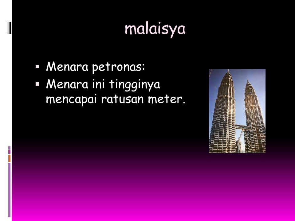 malaisya Menara petronas: Menara ini tingginya mencapai ratusan meter.
