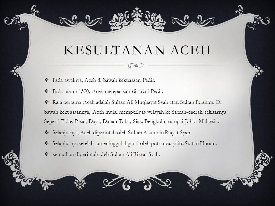 Kesultanan Aceh Pada awalnya, Aceh di bawah kekuasaan Pedir.