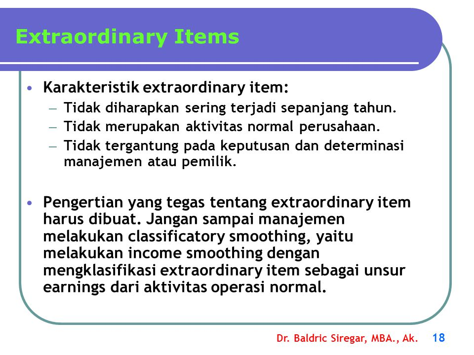 Extraordinary Items Karakteristik extraordinary item: