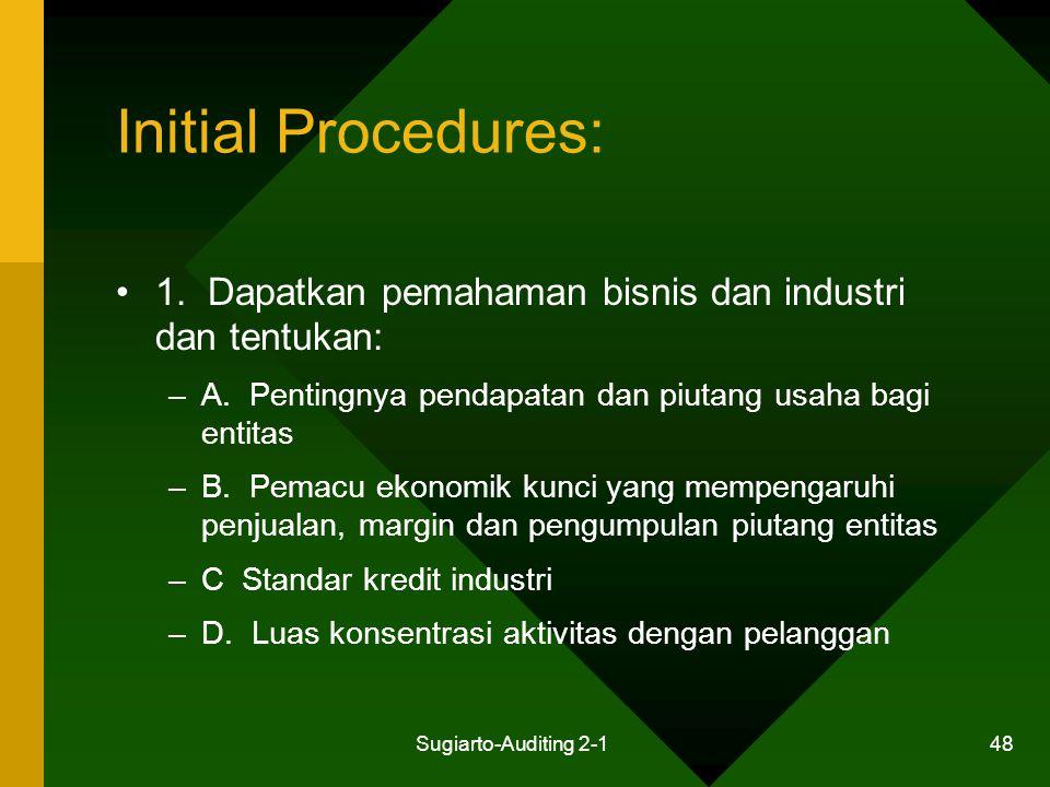 Initial Procedures: 1. Dapatkan pemahaman bisnis dan industri dan tentukan: A. Pentingnya pendapatan dan piutang usaha bagi entitas.