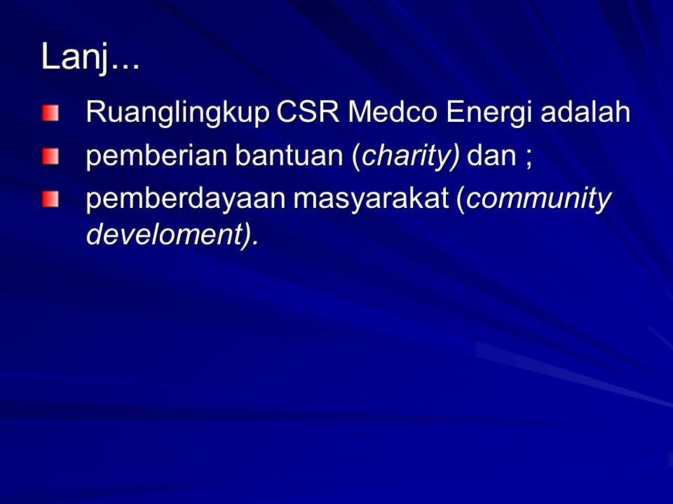 Lanj... Ruanglingkup CSR Medco Energi adalah