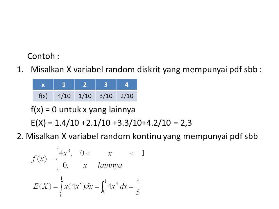 Misalkan X variabel random diskrit yang mempunyai pdf sbb :
