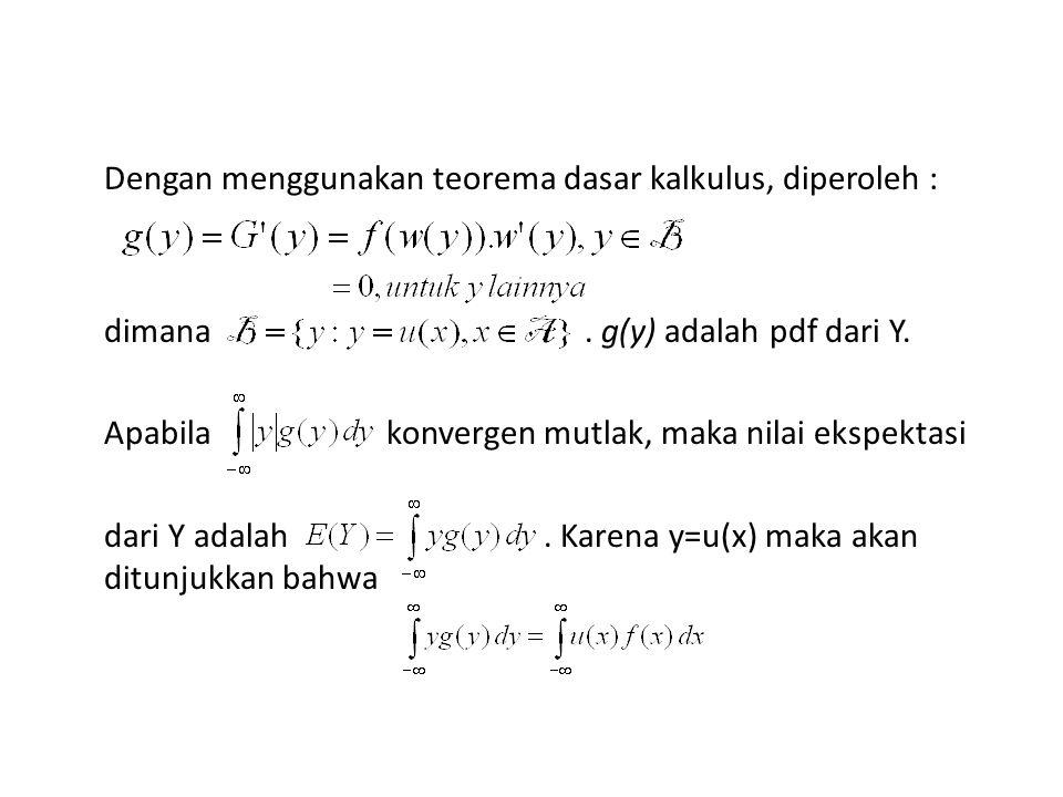 Dengan menggunakan teorema dasar kalkulus, diperoleh : dimana