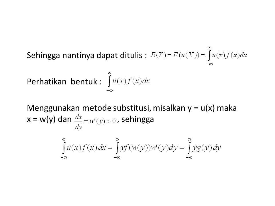 Sehingga nantinya dapat ditulis : Perhatikan bentuk : Menggunakan metode substitusi, misalkan y = u(x) maka x = w(y) dan , sehingga