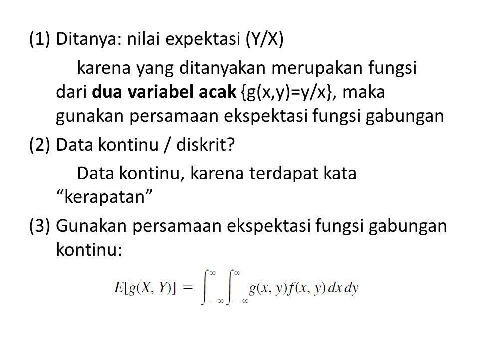 Ditanya: nilai expektasi (Y/X)