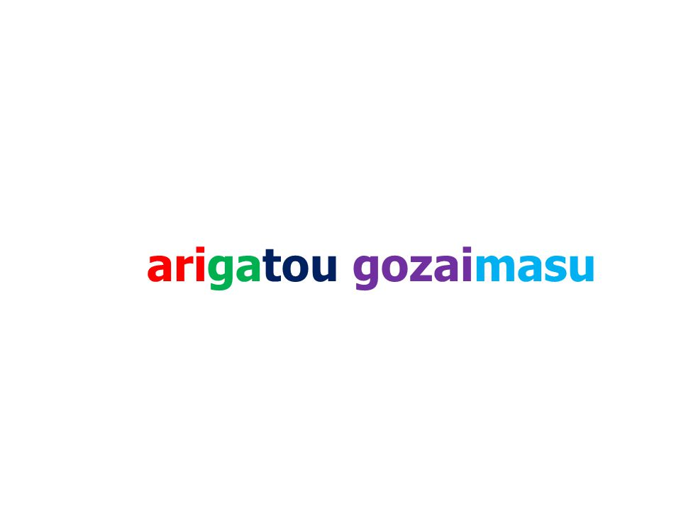 arigatou gozaimasu