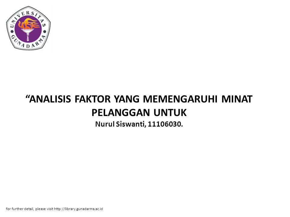 ANALISIS FAKTOR YANG MEMENGARUHI MINAT PELANGGAN UNTUK Nurul Siswanti, 11106030.
