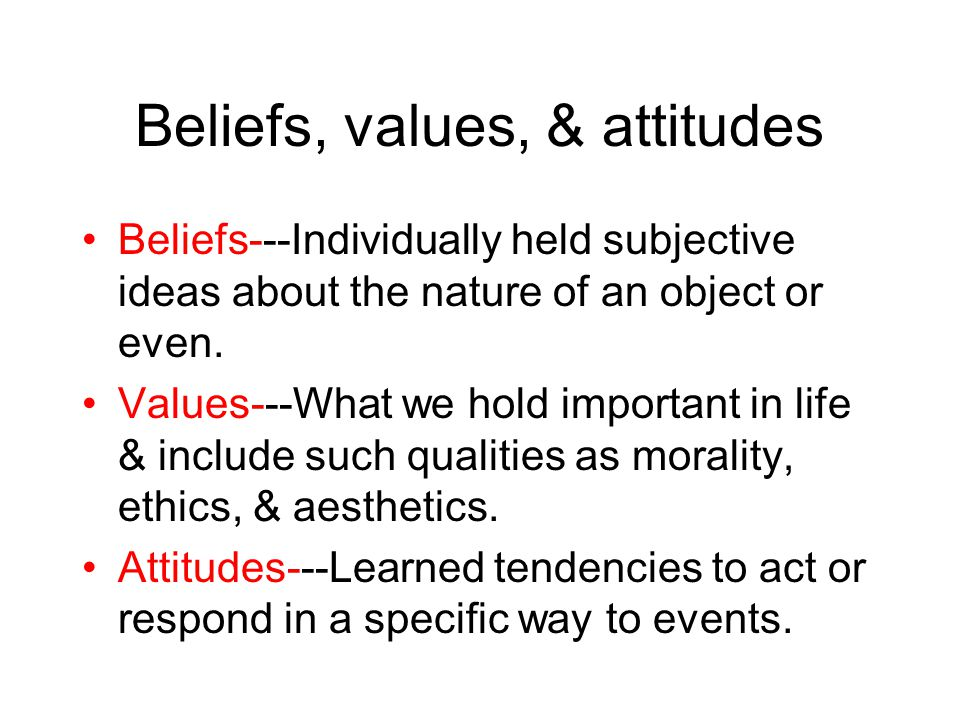 Beliefs, values, & attitudes