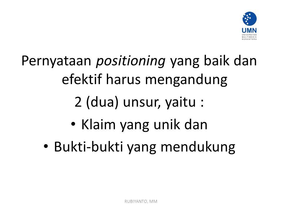 Pernyataan positioning yang baik dan efektif harus mengandung
