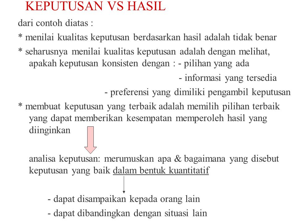 KEPUTUSAN VS HASIL dari contoh diatas :