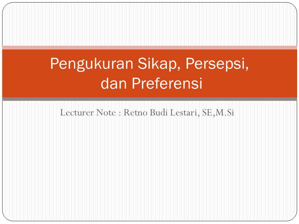 Pengukuran Sikap, Persepsi, dan Preferensi