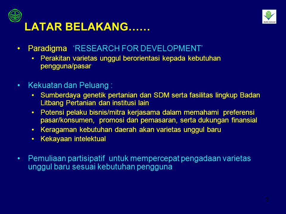 LATAR BELAKANG…… Paradigma 'RESEARCH FOR DEVELOPMENT'