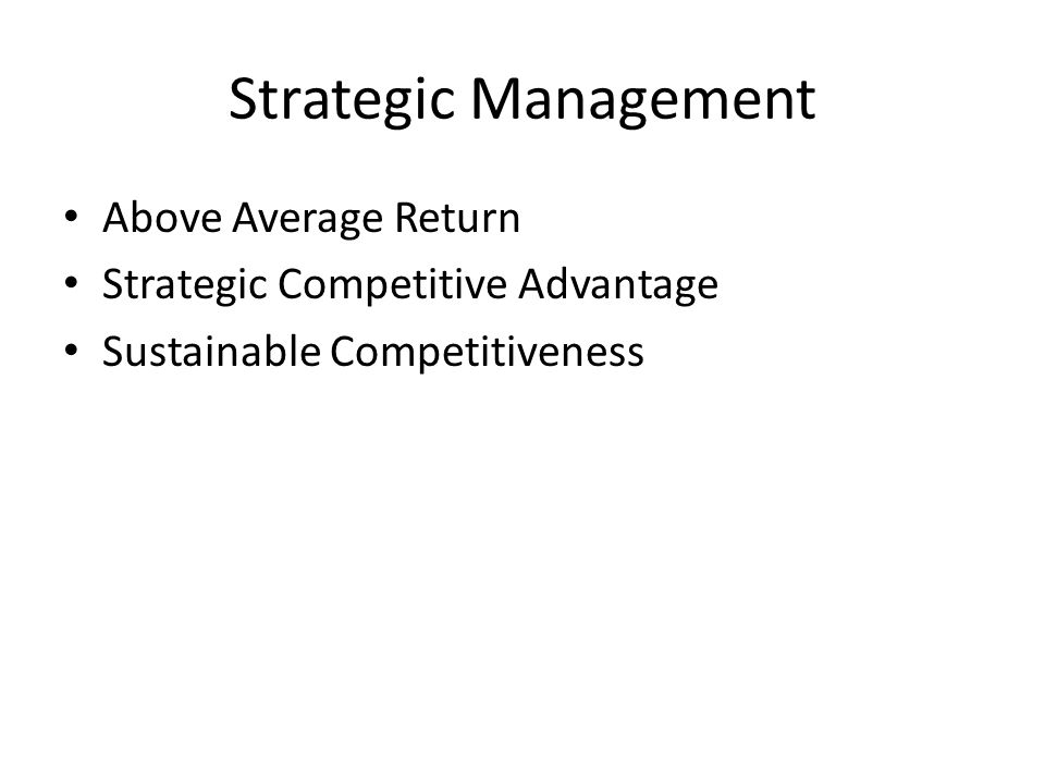 Strategic Management Above Average Return
