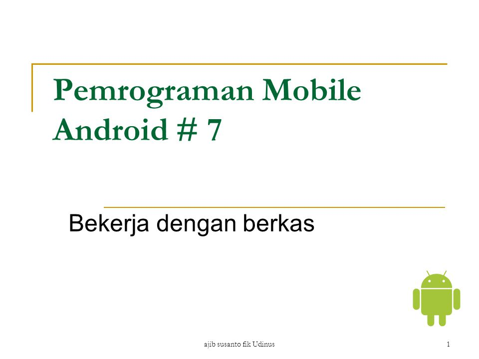Pemrograman Mobile Android # 7