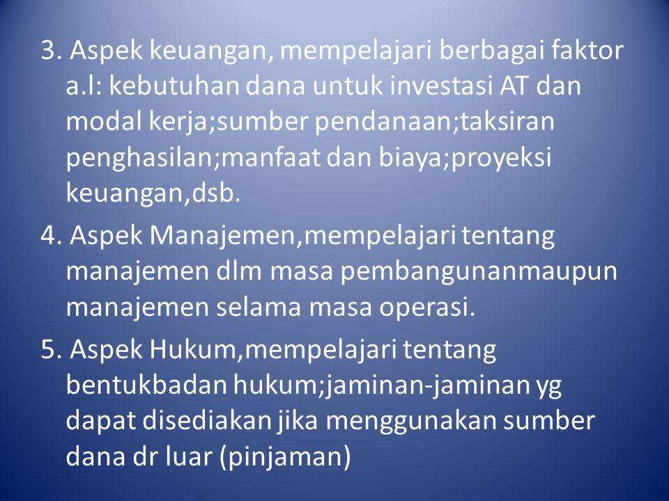 3. Aspek keuangan, mempelajari berbagai faktor a