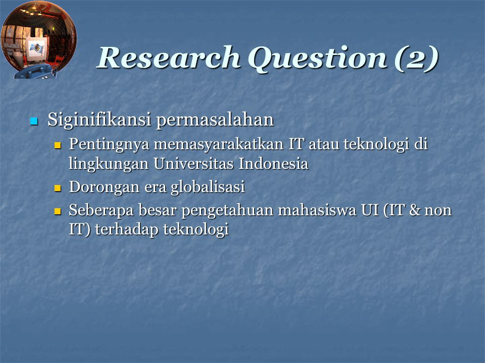 Research Question (2) Siginifikansi permasalahan
