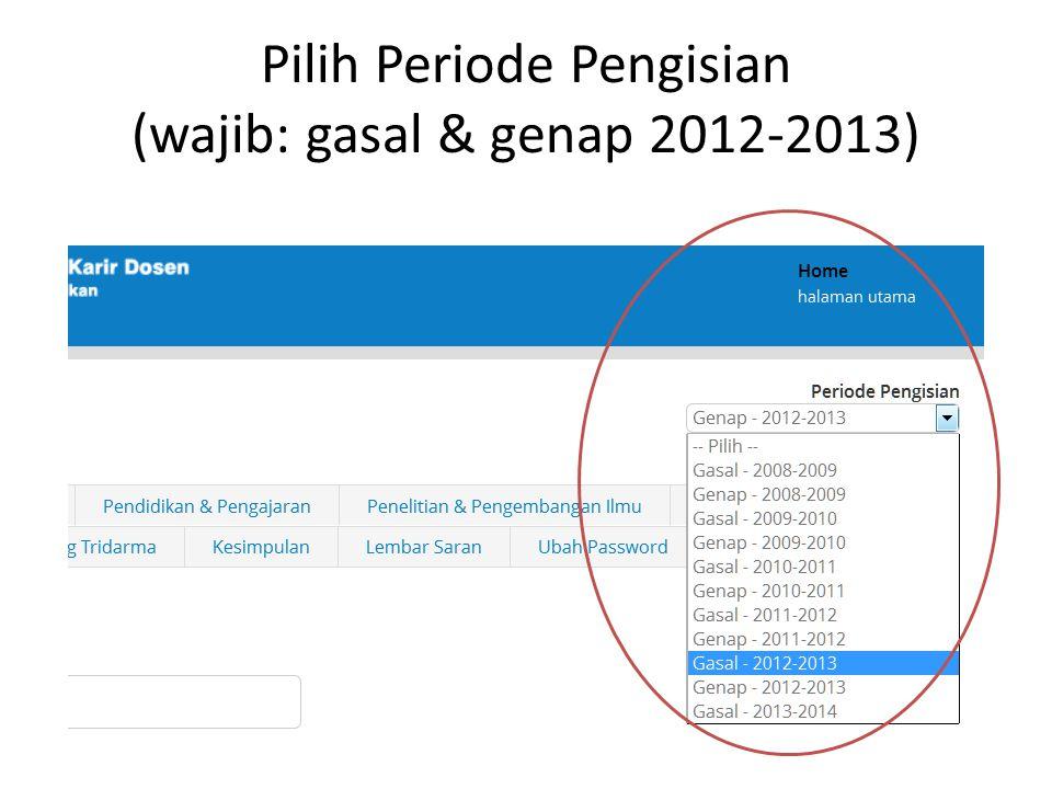 Pilih Periode Pengisian (wajib: gasal & genap 2012-2013)