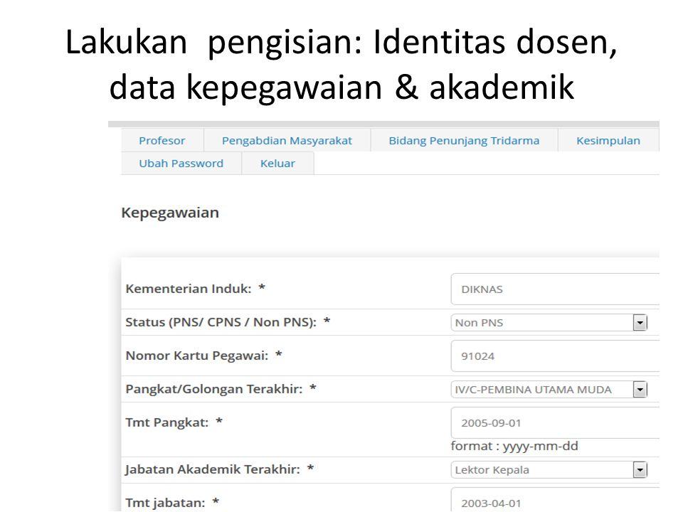 Lakukan pengisian: Identitas dosen, data kepegawaian & akademik