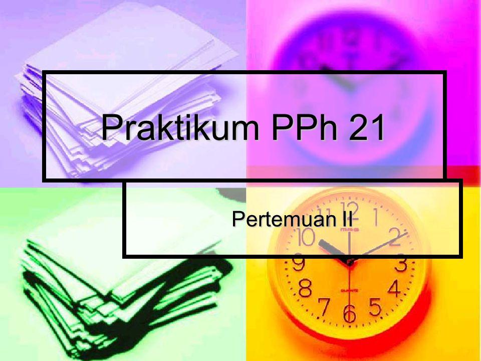 Praktikum PPh 21 Pertemuan II