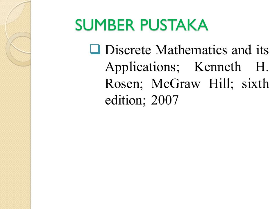 SUMBER PUSTAKA Discrete Mathematics and its Applications; Kenneth H.
