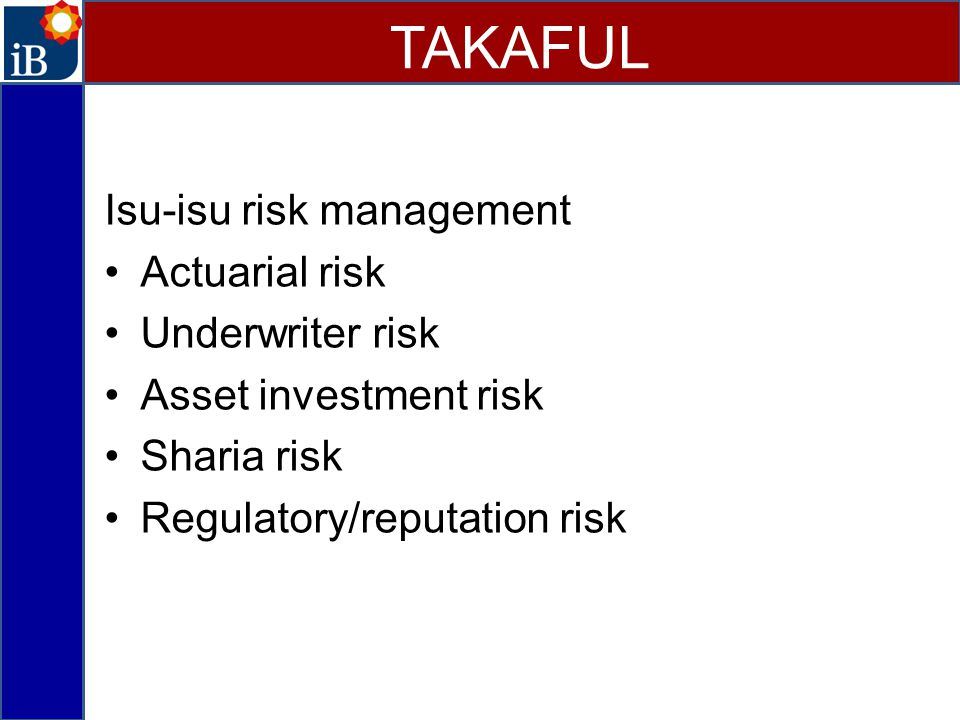 TAKAFUL Isu-isu risk management Actuarial risk Underwriter risk