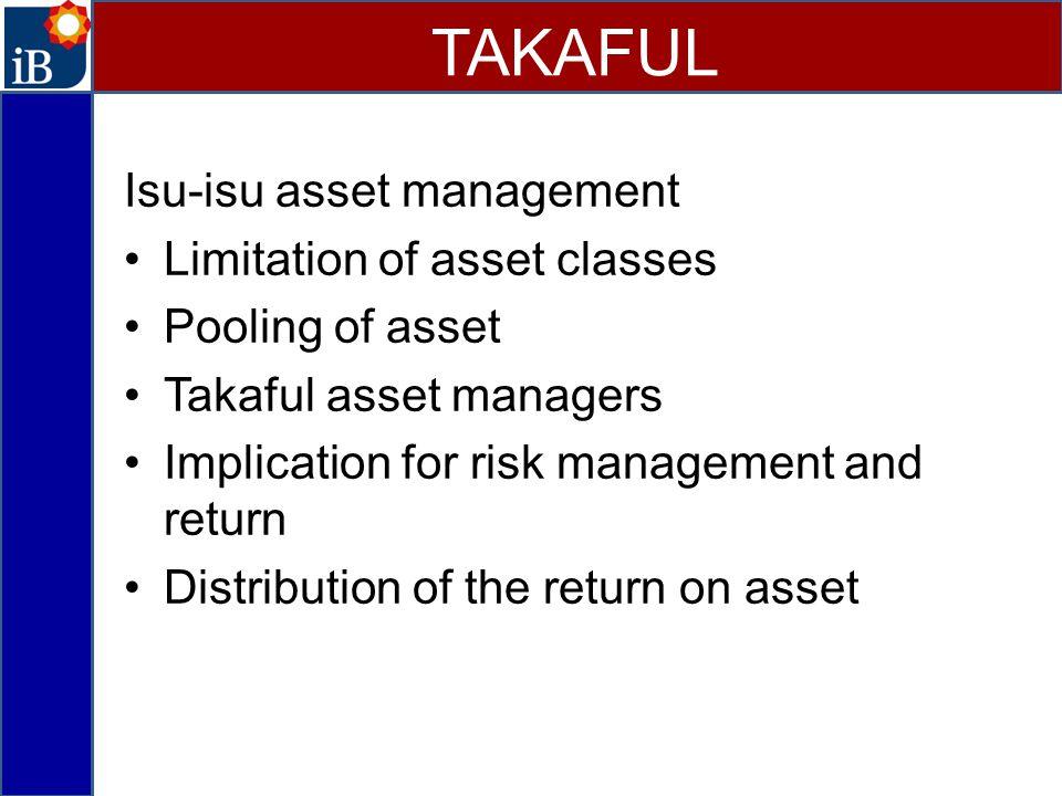 TAKAFUL Isu-isu asset management Limitation of asset classes