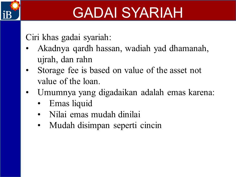 GADAI SYARIAH Ciri khas gadai syariah:
