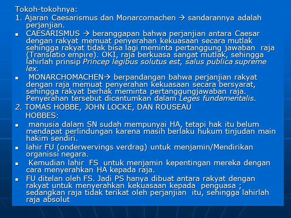 Tokoh-tokohnya: 1. Ajaran Caesarismus dan Monarcomachen  sandarannya adalah perjanjian.