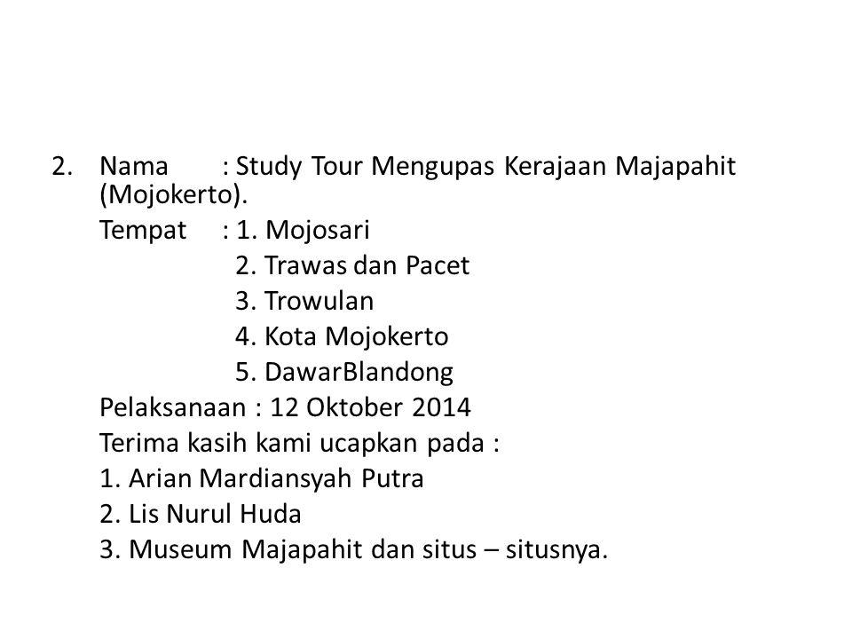 Nama : Study Tour Mengupas Kerajaan Majapahit (Mojokerto).
