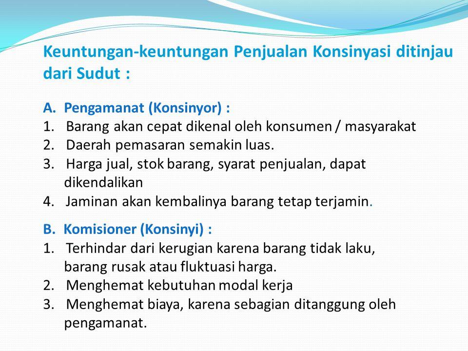 Keuntungan-keuntungan Penjualan Konsinyasi ditinjau dari Sudut : A