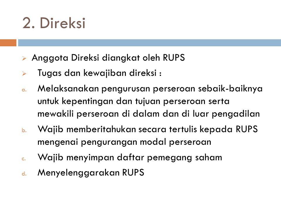 2. Direksi Anggota Direksi diangkat oleh RUPS