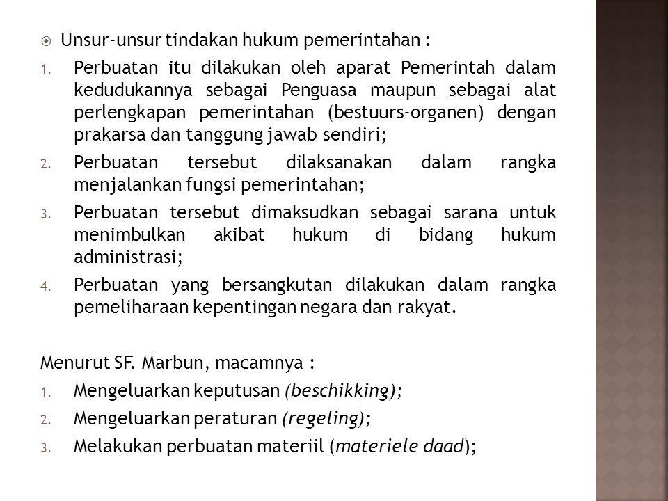 Unsur-unsur tindakan hukum pemerintahan :