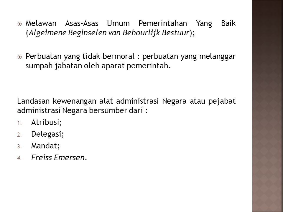 Melawan Asas-Asas Umum Pemerintahan Yang Baik (Algeimene Beginselen van Behourlijk Bestuur);