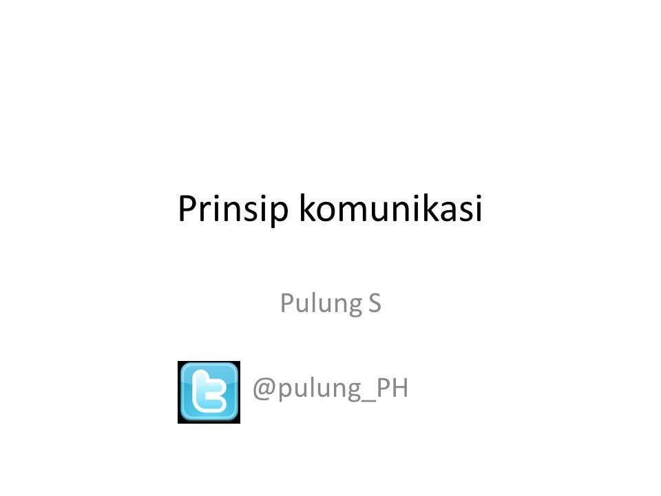 Prinsip komunikasi Pulung S @pulung_PH