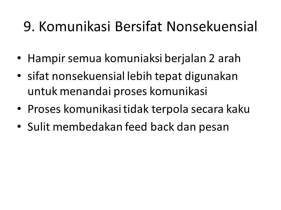 9. Komunikasi Bersifat Nonsekuensial