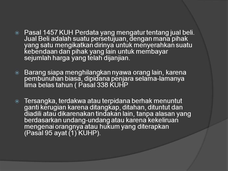 Pasal 1457 KUH Perdata yang mengatur tentang jual beli